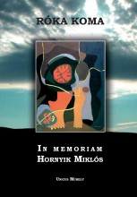 RÓKA KOMA - IN MEMORIAM HORNYIK MIKLÓS - Ebook - UNICUS/ABC-BEN