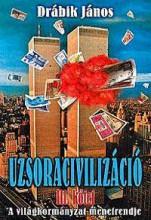 UZSORACIVILIZÁCIÓ III. (ÚJ!) - A VILÁGKORMÁNÁYZAT MENETRENDJE - Ekönyv - DRÁBIK JÁNOS
