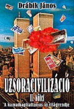 UZSORACIVILIZÁCIÓ II. (ÚJ!) - A KAMATKAPITALIZMUS ÚJ VILÁGRENDJE - Ekönyv - DRÁBIK JÁNOS
