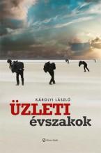 ÜZLETI ÉVSZAKOK - Ekönyv - KÁROLYI LÁSZLÓ