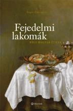 FEJEDELMI LAKOMÁK - RÉGI MAGYAR ÉTKEK - Ekönyv - BOGOS ZSUZSANNA