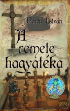 A REMETE HAGYATÉKA - Ekönyv - MÁRKI ISTVÁN