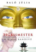 TIGRISMESTER - A KÍNAI RANDEVÚ - Ekönyv - BALÓ JÚLIA