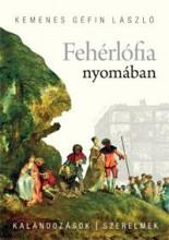 FEHÉRLÓFIA NYOMÁBAN - Ebook - KEMENES GÉFIN LÁSZLÓ