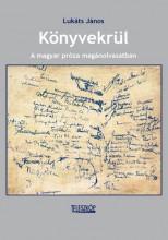 KÖNYVEKRÜL - A MAGYAR PRÓZA MAGÁNOLVASATBAN - Ekönyv - LUKÁTS JÁNOS