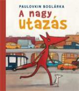 A NAGY UTAZÁS - Ekönyv - PAULOVKIN BOGLÁRKA