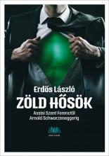 ZÖLD HŐSÖK - ASSISI SZENT FERENCTŐL ARNOLD SCHWARZENEGGERIG - Ekönyv - DR. ERDŐS LÁSZLÓ