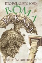 RÓMA BUKÁSA - EGY LETŰNT KOR REGÉNYE - Ekönyv - FORD, MICHAEL CURTIS