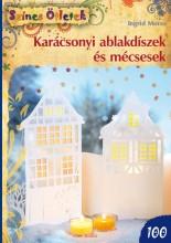 KARÁCSONYI ABLAKDÍSZEK ÉS MÉCSESEK - SZÍNES ÖTLETEK 100. - Ekönyv - MORAS, INGRID