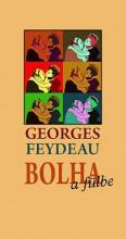 BOLHA A FÜLBE - Ekönyv - FEYDEAU, GEORGES