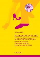HABLANDO EN PLATA - MAGYARÁN SZÓLVA -SPANYOL-MAGYAR KIFEJEZÉS-, SZÓLÁS- ÉS KÖZMO - Ebook - AGÓCS KÁROLY