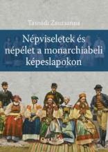 NÉPVISELETEK ÉS NÉPÉLET A MONARCHIABELI KÉPESLAPOKON - Ebook - TASNÁDI ZSUZSANNA