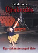 ÚJRAKEZDÉS - EGY CIRKUSZHERCEGNŐ ÉLETE - Ekönyv - FALUDI ILONA
