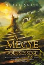 A MEGYE BÖLCSESSÉGE - Ekönyv - SMITH, NOBLE