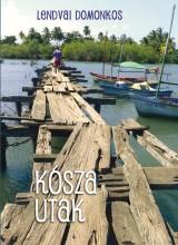 KÓSZA UTAK - Ekönyv - LENDVAI DOMONKOS