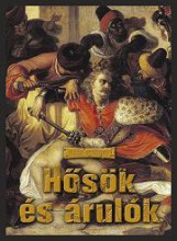 HŐSÖK ÉS ÁRULÓK - Ekönyv - ILLÉS GYÖRGY