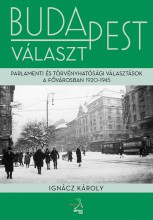 BUDAPEST VÁLASZT (1920-1945) - Ekönyv - IGNÁCZ KÁROLY