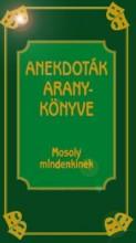 ANEKDOTÁK ARANYKÖNYVE - MOSOLY MINDENKINEK - Ebook - KÖVES JÓZSEF