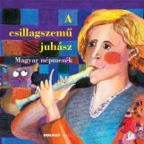 A CSILLAGSZEMŰ JUHÁSZ - MAGYAR NÉPMESÉK - Ekönyv - BENEDEK ELEK