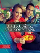 A MI KUBÁNK, A MI KONYHÁNK - Ekönyv - GOMBOS EDINA-COSTAFREDA, ALBERTO