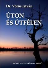 ÚTON ÉS ÚTFÉLEN - Ekönyv - VÖRÖS ISTVÁN, DR.