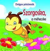 SZORGOSKA, A MÉHECSKE - DOLGOS PÖTTÖMÖK - Ekönyv - GULLIVER LAP- ÉS KÖNYVKIADÓ KERESKEDELMI