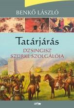 TATÁRJÁRÁS - DZSINGISZ SZÜRKE SZOLGÁLÓJA - Ekönyv - BENKŐ LÁSZLÓ