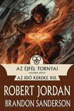 AZ ÉJFÉL TORNYAI II. - AZ IDŐ KEREKE XIII. - Ekönyv - Jordan, Robert; Sanderson, Brandon