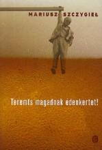 TEREMTS MAGADNAK ÉDENKERTET! - Ebook - SZCZYGIEL, MARIUSZ
