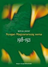 NYUGAT-MAGYARORSZÁG SORSA 1918-1921 (ÚJ!) - Ekönyv - BOTLIK JÓZSEF
