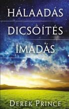 HÁLAADÁS - DICSŐÍTÉS - IMÁDÁS - Ekönyv - PRINCE, DEREK