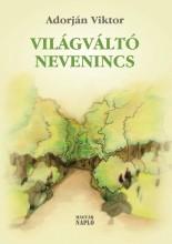 VILÁGVÁLTÓ NEVENINCS - Ekönyv - ADORJÁN VIKTOR