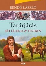 TATÁRJÁRÁS - KÉT LÉLEK EGY TESTBEN - Ekönyv - BENKŐ LÁSZLÓ