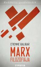 MARX FILOZÓFIÁJA - Ekönyv - BALIBAR, ÉTIENNE