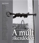 A MÚLT ELKEZDŐDÖTT - Ebook - ARATÓ ANDRÁS