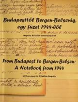 BUDAPESTTŐL BERGEN-BELSENIG, EGY FÜZET 1944-BŐL - Ekönyv - ZÁGONI ZSOLT
