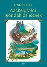 SZÉKELYFÖLDI MONDÁK ÉS MESÉK - Ekönyv - BENEDEK ELEK