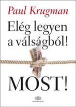 ELÉG LEGYEN A VÁLSÁGBÓL! - MOST! - Ekönyv - KRUGMAN, PAUL