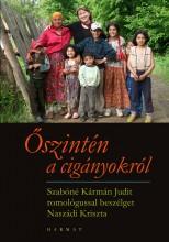 ŐSZINTÉN A CIGÁNYOKRÓL - Ekönyv - NASZÁDI KRISZTA