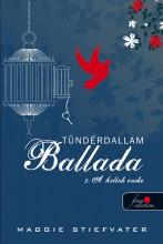 BALLADA A HOLTAK ÉNEKE - TÜNDÉRDALLAM II. - FŰZÖTT - Ekönyv - STIEFVATER, MAGGIE