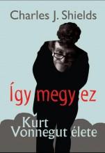 ÍGY MEGY EZ - KURT VONNEGUT ÉLETE - Ekönyv - SHIELDS, CHARLES J.