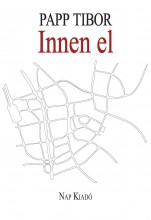 INNEN EL - Ekönyv - PAPP TIBOR