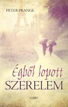 ÉGBŐL LOPOTT SZERELEM - Ekönyv - PRANGE, PETER