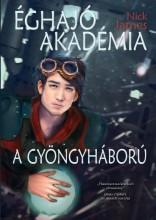 ÉGHAJÓ AKADÉMIA - A GYÖNGYHÁBORÚ - Ekönyv - JAMES, NICK