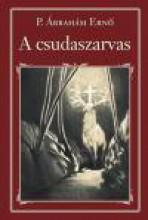 A CSUDASZARVAS (NEMZETI KÖNYVTÁR 4.) - Ekönyv - P. ÁBRAHÁM ERNO
