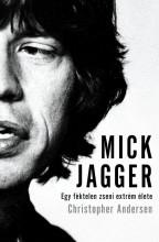 MICK JAGGER - EGY FÉKTELEN ZSENI EXTRÉM ÉLETE - Ekönyv - ANDERSEN, CHRISTOPHER