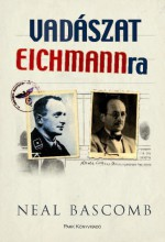 VADÁSZAT EICHMANNRA - Ekönyv - BASCOMB, NEIL