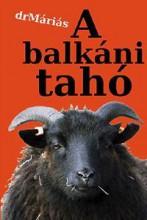A BALKÁNI TAHÓ - Ekönyv - DRMÁRIÁS