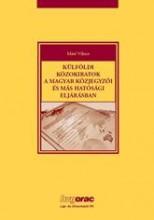 KÜLFÖLDI KÖZOKIRATOK A MAGYAR KÖZJEGYZŐI ÉS MÁS HATÓSÁGI ELJÁRÁSBAN - Ekönyv - MÁTÉ VIKTOR