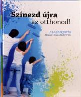 SZÍNEZD ÚJRA AZ OTTHONOD! - A LAKÁSFESTÉS NAGY KÉZIKÖNYVE - Ekönyv - CSULÁK DÓRA